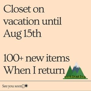 Closet on vacation til 8/15/20 with 100+ new items